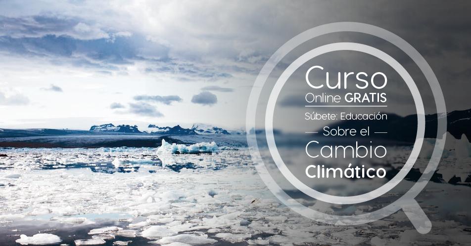 """Curso Gratis Online """"Súbete: Educación sobre el cambio climático"""" Banco Interamericano de Desarrollo Internacional"""